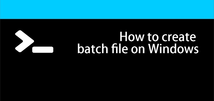 How To Create A Batch File?