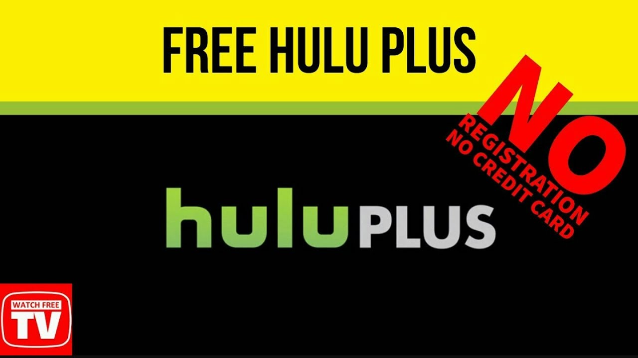 How to get Hulu without registration and credit card