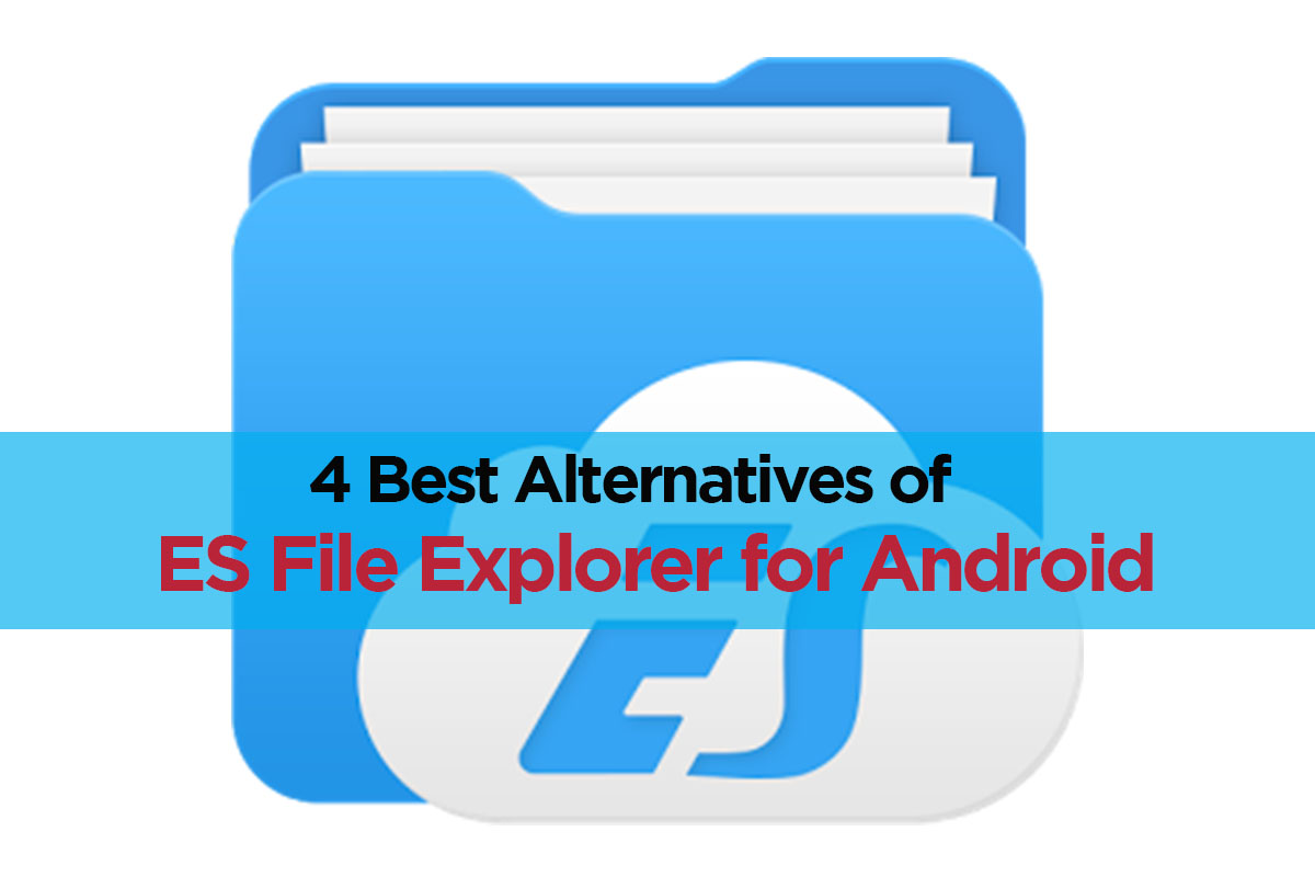 4 Better Alternatives To The Now Annoying Es File Explorer For Android Geekybytes