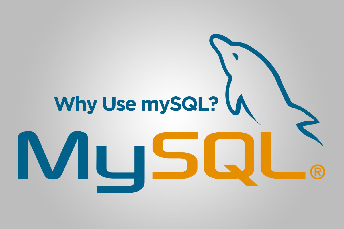 Why use mySQL?