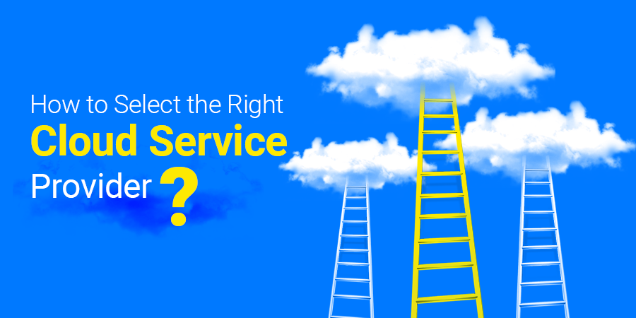 7 Factors to Help You Choose the Right Cloud Service Provider
