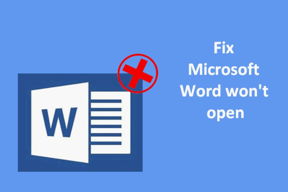 Microsoft Word Won't Open in Windows – 8 Solutions