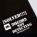 How to Fix Discord not detecting Error