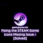 Fixing the Steam Game Icons Missing Issue