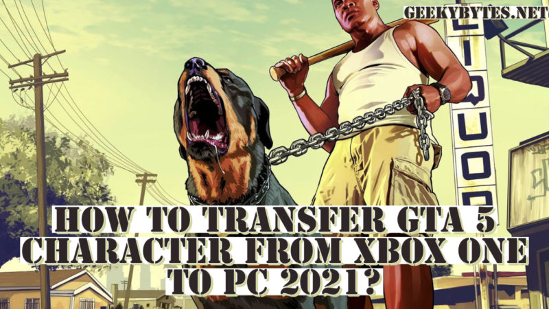 How To Transfer GTA 5 Character From Xbox One To Pc 2021?