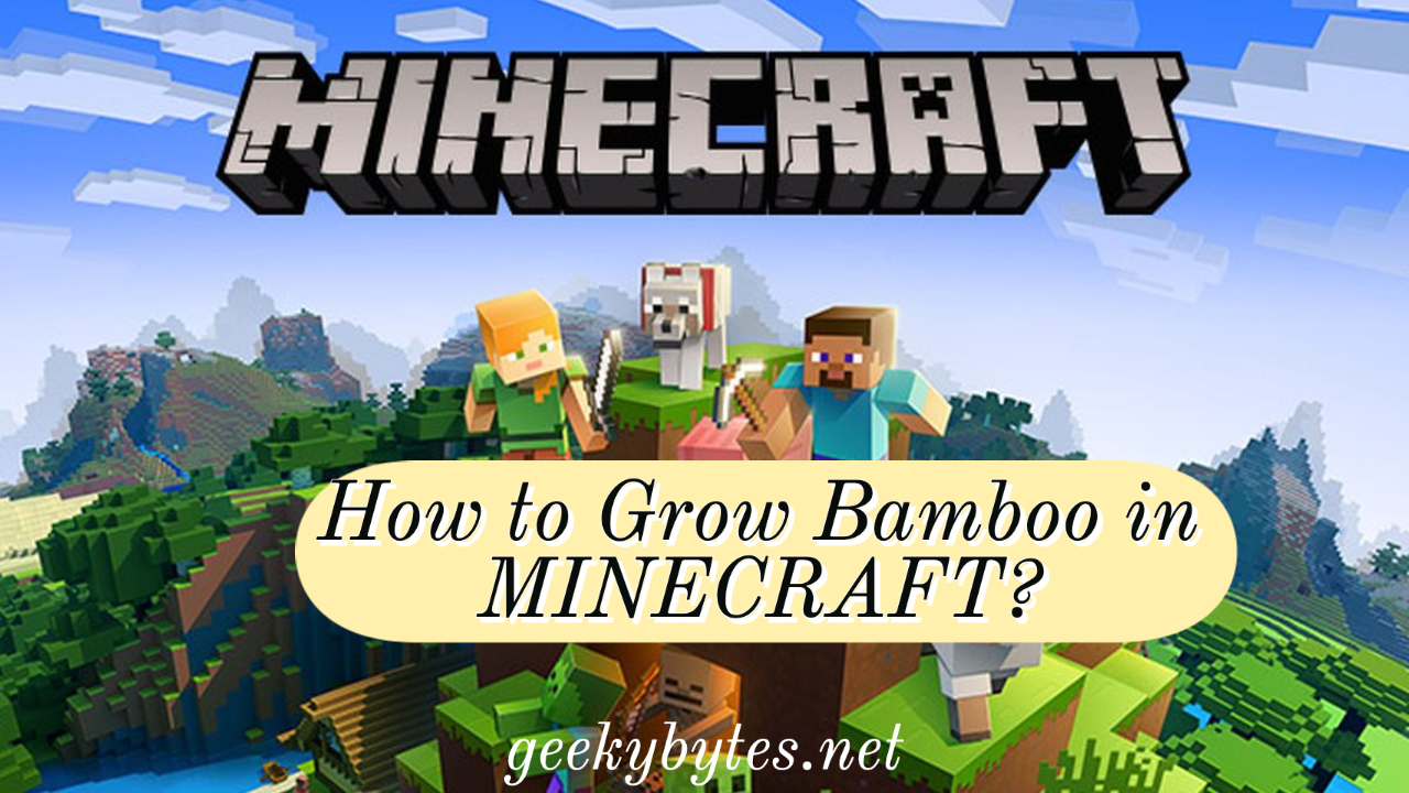 How to Grow Bamboo in Minecraft?