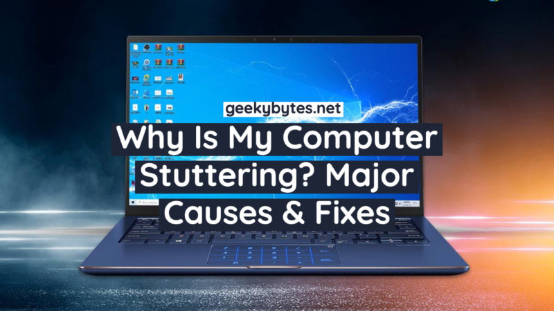 Why Is My Computer Stuttering? Major Causes & Fixes